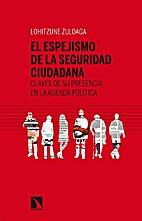 EL ESPEJISMO DE LA SEGURIDAD CIUDADANA by…