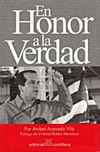 En honor a la verdad by Aníbal Acevedo…