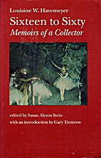 Sixteen to Sixty: Memoirs of a Collector by…