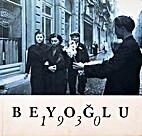 Beyoğlu in the 30s. Through the lens of…