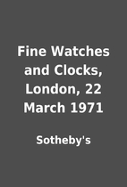 Fine Watches and Clocks, London, 22 March…