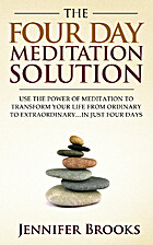 The Four Day Meditation Solution - Use the…