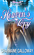 Heaven's Cry: A Short Story by Charmaine…