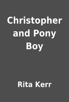 Christopher and Pony Boy by Rita Kerr