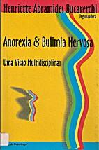 Anorexia & Bulimia Nervosa. Uma visão…