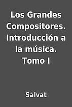 Los Grandes Compositores. Introducción a la…