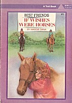If Wishes Were Horses (Best Friends) by…