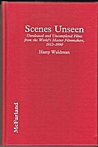 Scenes Unseen: Unreleased and Uncompleted…