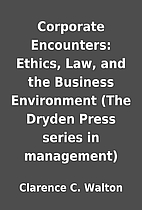 Corporate Encounters: Ethics, Law, and the…