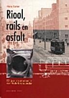 Riool, rails en asfalt : 80 jaar…