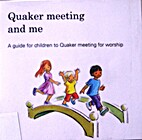 Quaker Meeting and Me