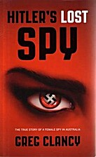 Hitler's Lost Spy: The True Story of a…