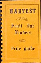 Harvest Fruit Jar Finders Price Guide