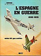 L'Espagne en guerre, 1936-1939 by Guy…