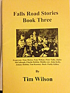 Falls Road Stories Book Three by Tim Wilson