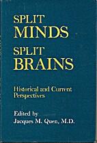 Split Minds - Split Brains by Jacques M.…