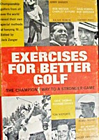 Exercises for Better Golf : The Champions'…