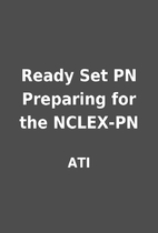 Ready Set PN Preparing for the NCLEX-PN by…