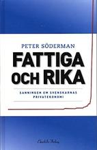 Fattiga och rika : sanningen om svenskarnas…