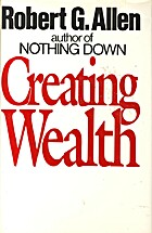 Creating Wealth by Robert G. Allen