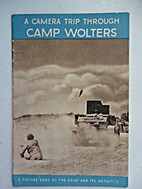 A Camera Trip Through Camp Wolters.
