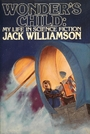 Wonder's child : my life in science fiction - Jack Williamson