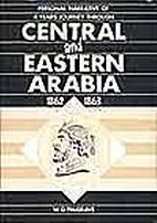 Central & Eastern Arabia by William G.…