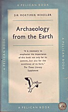 Archaeology from the Earth by Mortimer…