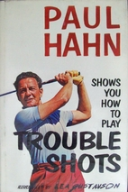 Paul Hahn shows you how to play trouble…