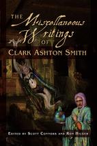 The Miscellaneous Writings of Clark Ashton…