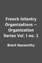 French Infantry Organizations --…