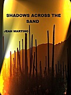SHADOWS ACROSS THE SAND by Jean Martino