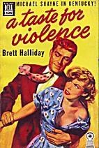 A Taste for Violence by Brett Halliday