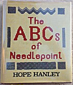 The ABCs of needlepoint by Hope Hanley