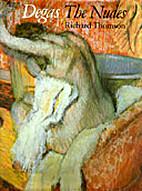Degas: The Nudes by Richard Thomson