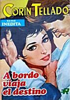 A bordo viaja el destino (Inedita) by…
