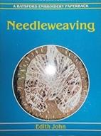 Needleweaving by Edith John