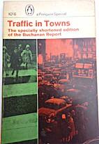 Traffic in Towns by Colin Buchanan