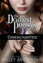 Disenchanted by Kelley Armstrong