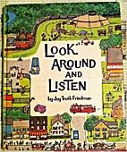 Look around and listen by Joy Troth Friedman