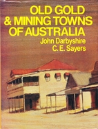 Old gold & mining towns of Australia by John…