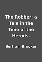 The Robber: a Tale in the Time of the…