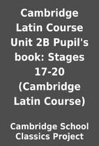 Cambridge Latin Course Unit 2B Pupil's book:…