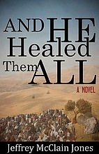 And He Healed Them All: A Day in the Life of…