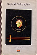 Recipes: The Cooking of Japan by Time-Life…