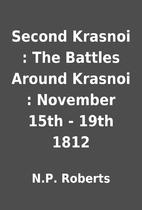Second Krasnoi : The Battles Around Krasnoi…