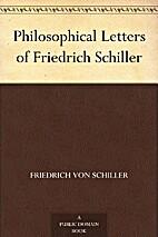 Philosophical Letters of Friedrich Schiller…