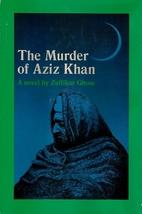 The Murder of Aziz Khan by Zulfikar Ghose