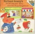 Richard Scarry's Postman Pig and His…