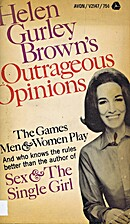 Helen Gurley Brown's Outrageous Opinions by…